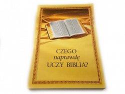 CZEGO NAPRAWDĘ UCZY BIBLIA? 2005