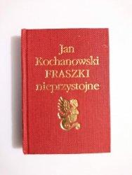 FRASZKI NIEPRZYSTOJNE - Jan Kochanowski 1989