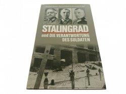 STALINGRAD UND DIE VERANTWORTUNG DES SOLDATEN 1997