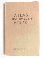 ATLAS HISTORYCZNY POLSKI - red. Władysław Czapliński 1977