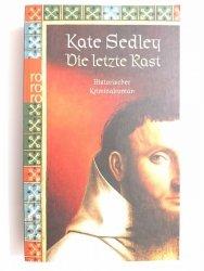 DIE LETZTE RAST - Kate Sedley 2005