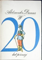 W 20 LAT PÓŹNIEJ TOM II - Aleksander Dumas 1990