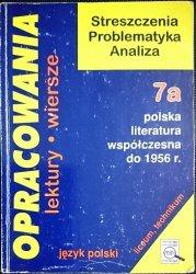 OPRACOWANIA CZĘŚĆ 7a POLSKA LITERATURA WSPÓŁCZESNA DO 1956 r.