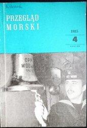 PRZEGLĄD MORSKI NR 4 KWIECIEŃ 1985