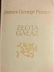ZŁOTA GAŁĄŹ - James George Frazer 1969