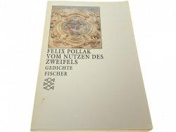 VOM NUTZEN DES ZWEIFELS - Felix Pollak (1989)