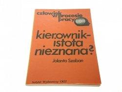 KIEROWNIK - ISTOTA NIEZNANA? - Jolanta Szaban 1980