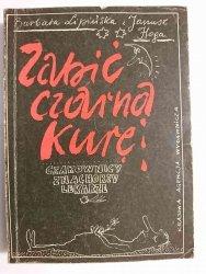 ZABIĆ CZARNĄ KURĘ - Barbara Lipińska 1987