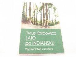 LATO PO INDIAŃSKU - Tytus Karpowicz 1984