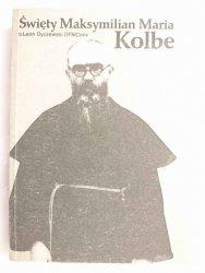 ŚWIĘTY MAKSYMILIAN MARIA KOLBE - o. Leon Dyczewski OFMConv 1984