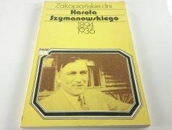 ZAKOPIAŃSKIE DNI KAROLA SZYMANOWSKIEGO 1894-1936