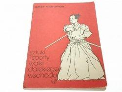 SZTUKI I SPORTY WALKI DALEKIEGO WSCHODU - Miłkowski 1988