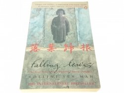 FALLING LEAVES. RETURN TO THEIR ROOTS - A. Yen Mah