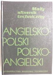 MAŁY SŁOWNIK TECHNICZNY ANGIELSKO-POLSKI POLSKO-ANGIELSKI 1991