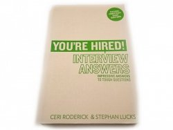 YOU'RE HIRED! INTERVIEW ANSWERS 2010