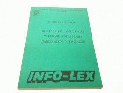 DZIAŁALNOŚĆ GOSPODARCZA W FORMIE.. Kruczalak 1991
