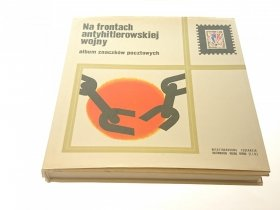 NA FRONTACH ANTYHITLEROWSKIEJ WOJNY. ALBUM 1972