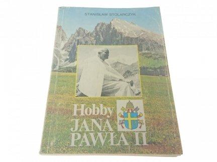 HOBBY JANA PAWŁA II - Stanisław Stolarczyk