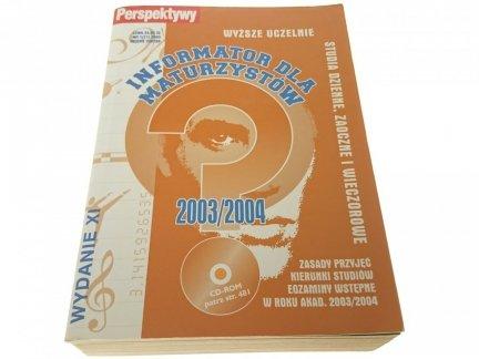INFORMATOR DLA MATURZYSTÓW 2003/2004
