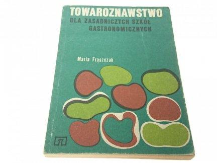 TOWAROZNAWSTWO - MARIA FRĄSZCZAK