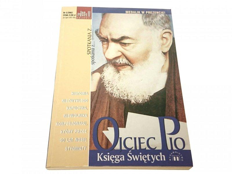 OJCIEC PIO. STYGMATYK Z PIETRELCINY 2002