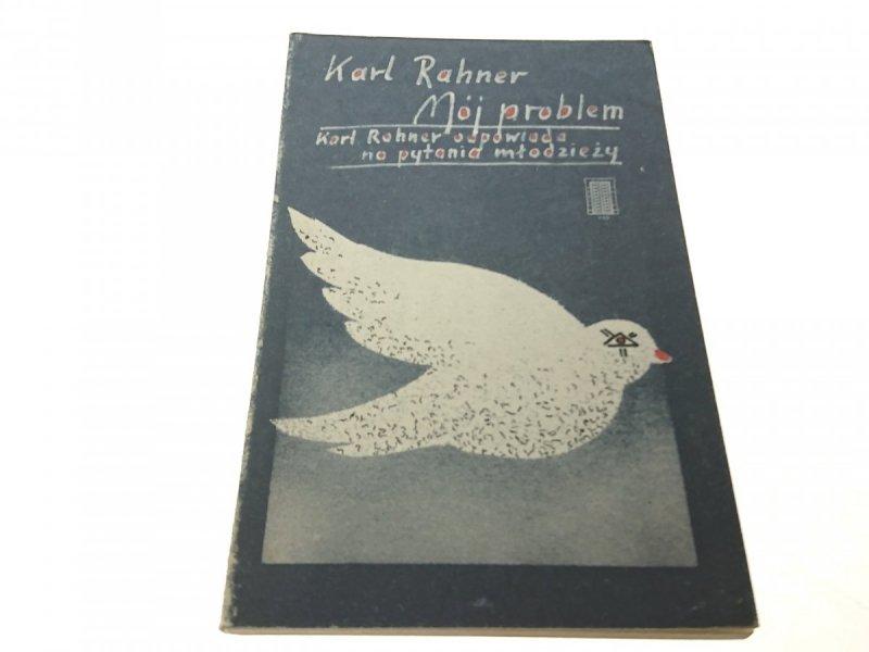 MÓJ PROBLEM - Karl Rahner (1985)
