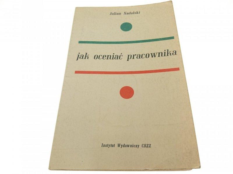 JAK OCENIAĆ PRACOWNIKA - Julian Nadolski