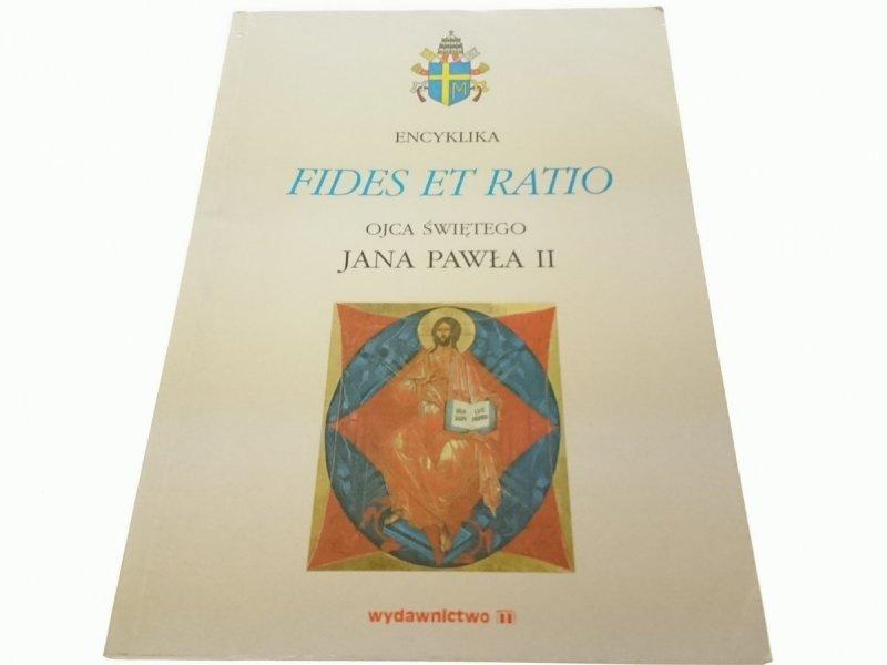 ENCYKLIKA FIDES ET RATIO OJCA ŚWIĘTEGO JP II