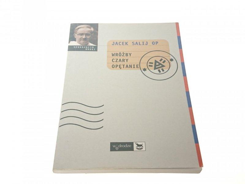 WRÓŻBY, CZARY, OPĘTANIE - Jacek Salij OP