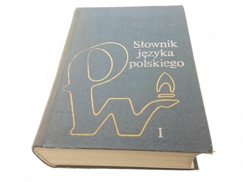 SŁOWNIK JĘZYKA POLSKIEGO TOM I A-K 1984