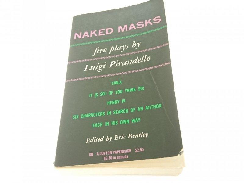 NAKED MASKS. FIVE PLAYS - Luigi Pirandello (1952)