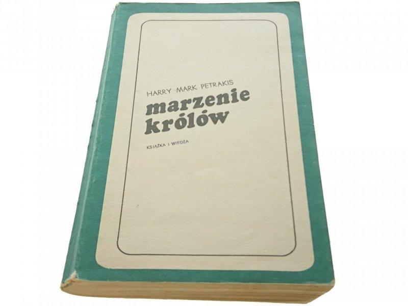 MARZENIE KRÓLÓW - Harry Mark Petrakis