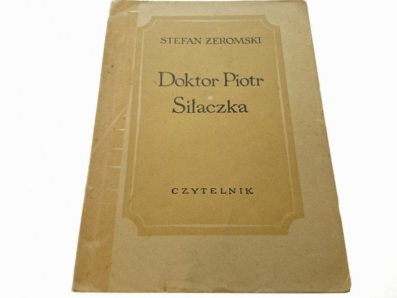 DOKTOR PIOTR; SIŁACZKA - Stefan Żeromski 1952