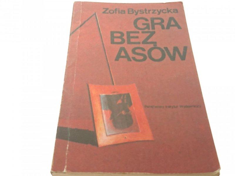 GRA BEZ ASÓW - Zofia Bystrzycka (Wydanie IV 1989)