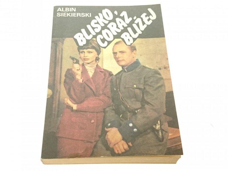 BLISKO, CORAZ BLIŻEJ TOM II Albin Siekierski 1983