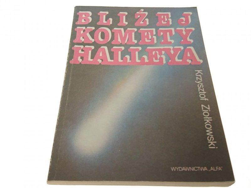BLIŻEJ KOMETY HALLEYA - K. Ziołkowski (1985)
