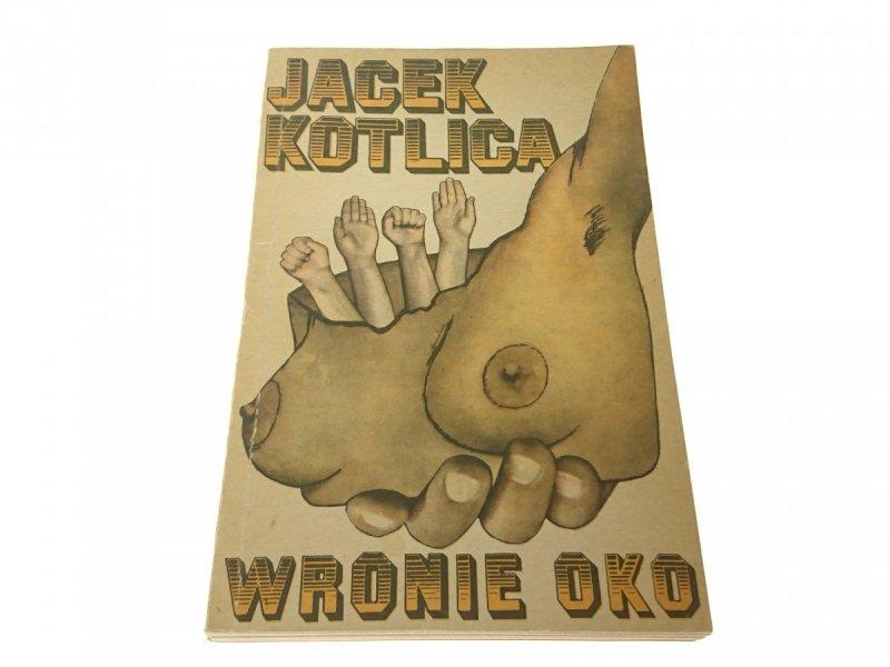 WRONIE OKO - JACEK KOTLICA