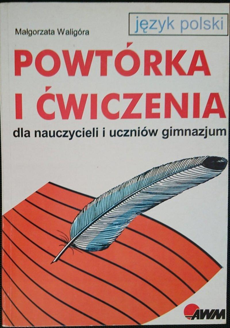 JĘZYK POLSKI. POWTÓRKA I ĆWICZENIA - Waligóra