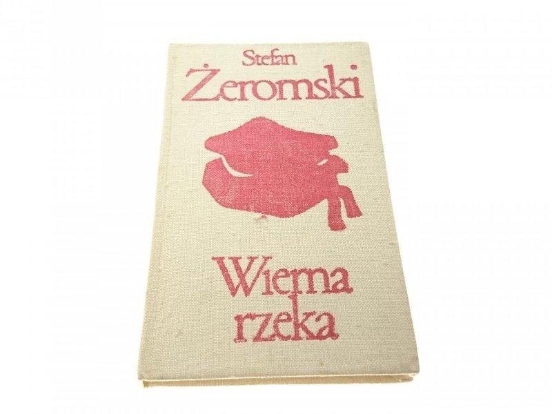 WIERNA RZEKA - Stefan Żeromski (Wydanie VI 1973)