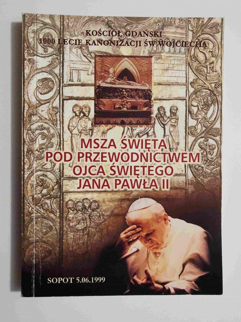 MSZA ŚWIĘTA POD PRZEWODNICTWEM OJCA ŚWIĘTEGO JANA PAWŁA II 1999