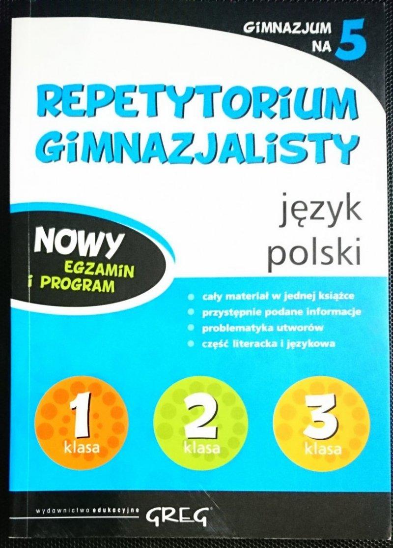 REPETYTORIUM GIMNAZJALISTY. JĘZYK POLSKI KLASA 123
