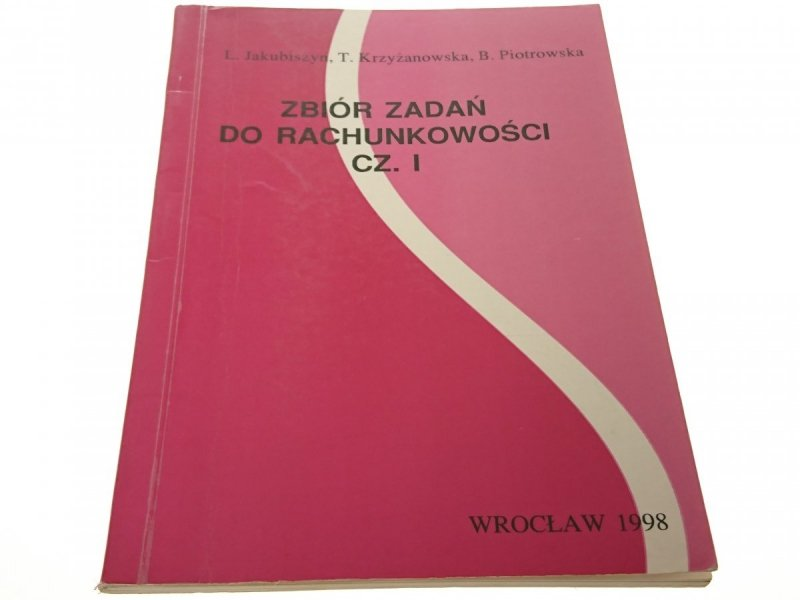 ZBIÓR ZADAŃ DO RACHUNKOWOŚCI CZ. I (1998)
