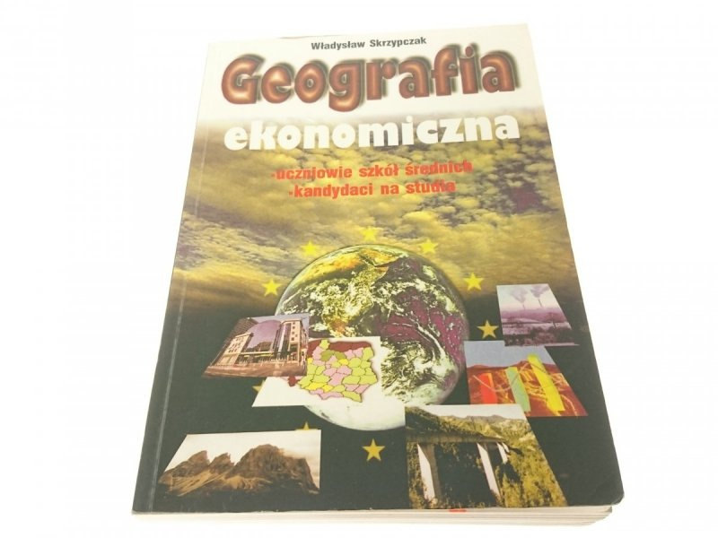 GEOGRAFIA EKONOMICZNA ŚWIATA - W. SKRZYPCZAK
