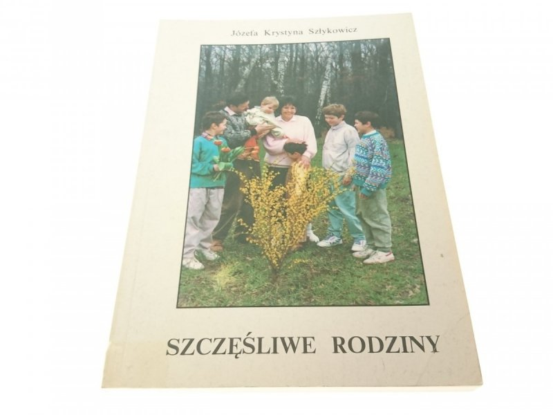 SZCZĘŚLIWE RODZINY - Józefa Krystyna Szłykowicz