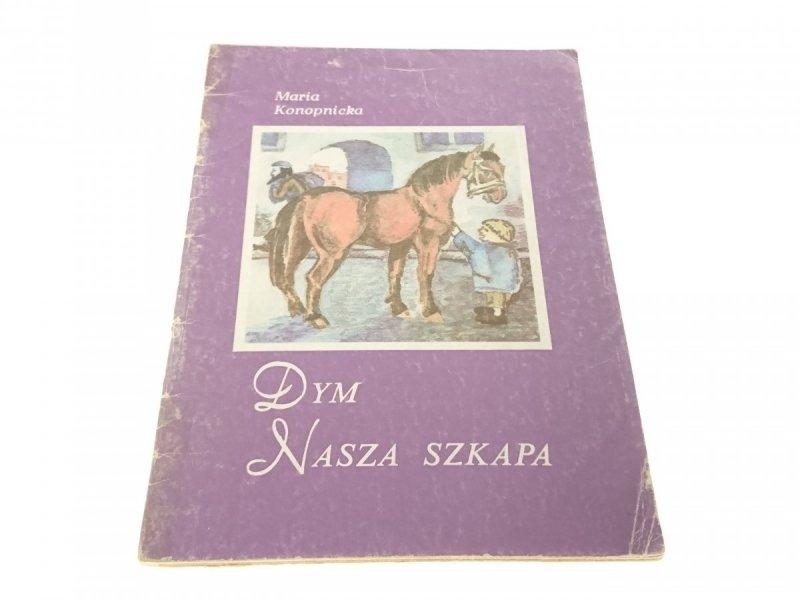 DYM; NASZA SZKAPA - Maria Konopnicka (1986)