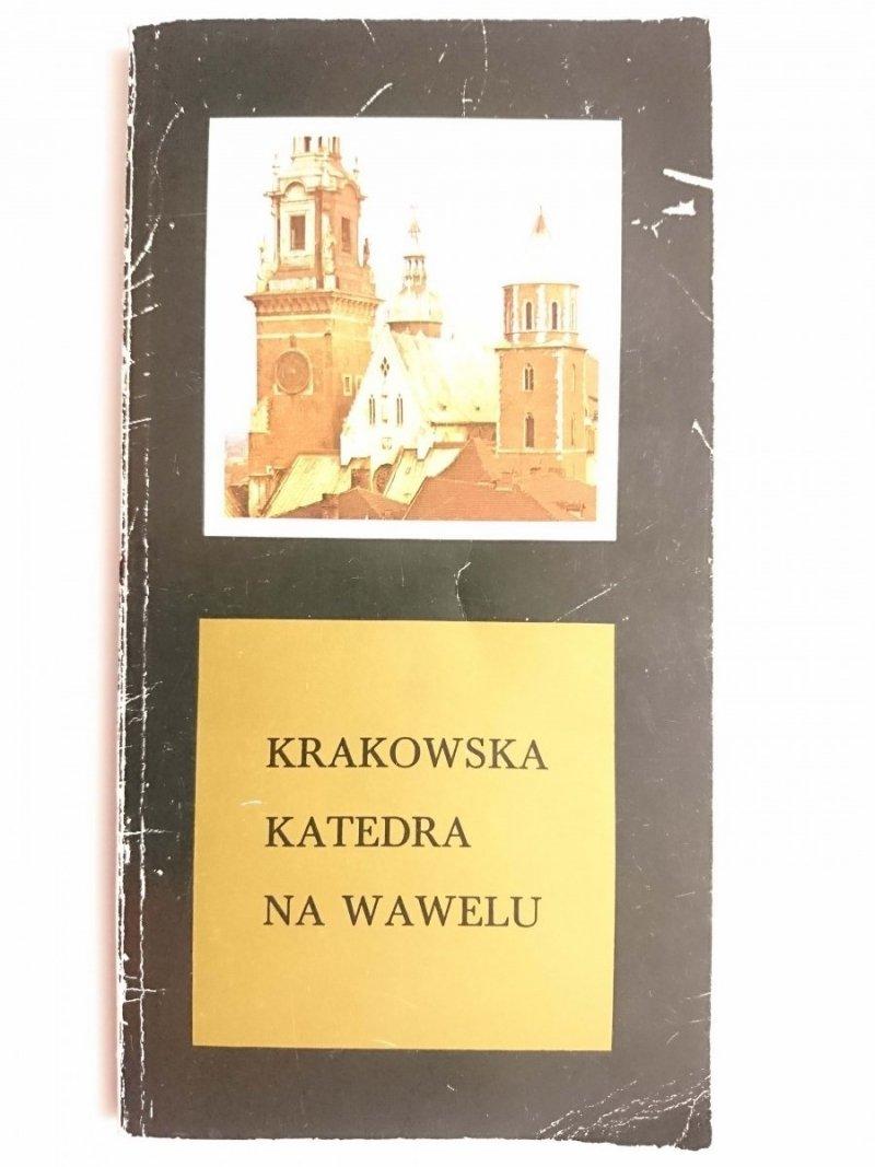 KRAKOWSKA KATEDRA NA WAWELU. PRZEWODNIK DLA ZWIEDZAJĄCYCH 1986