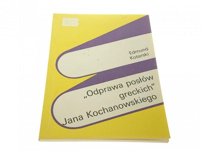 'ODPRAWA POSŁÓW GRECKICH' JANA KOCHANOWSKIEGO 1991