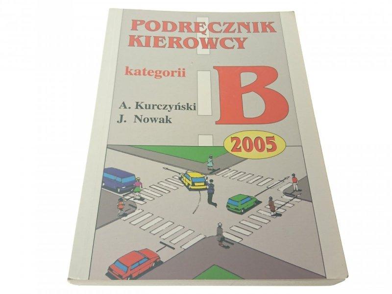 PODRĘCZNIK KIEROWCY KAT. B - Kurczyński (2005)