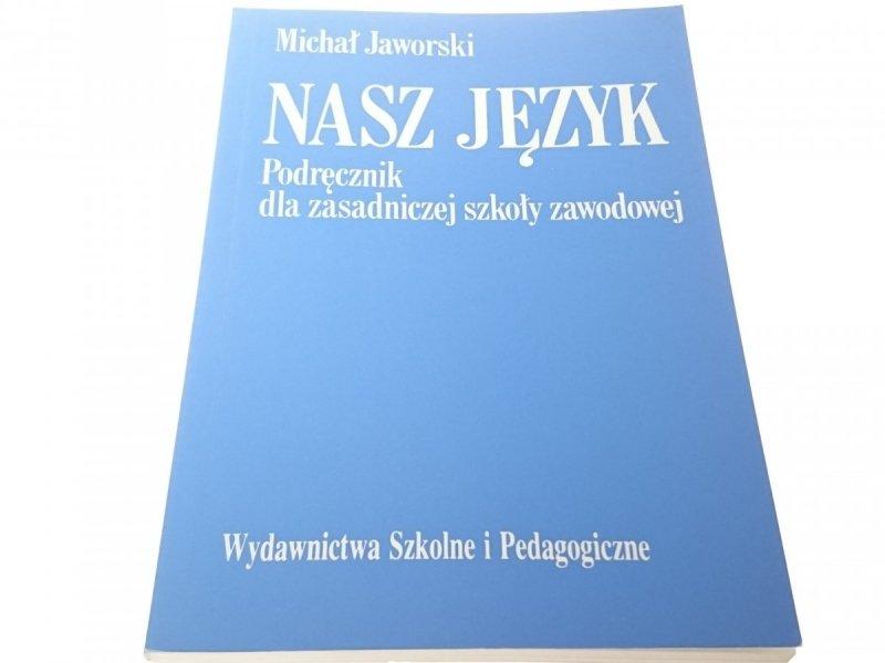 NASZ JĘZYK. PODRĘCZNIK - Michał Jaworski (1998)