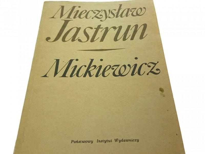 MICKIEWICZ - Mieczysław Jastrun 1984
